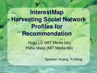 InterestMap - Harvesting Social Network Profiles for Recommendation