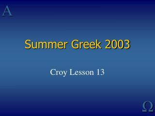 Summer Greek 2003