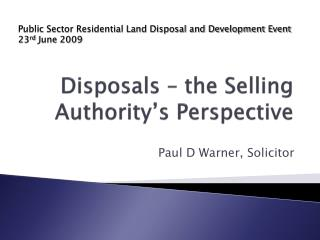 Disposals – the Selling Authority's Perspective