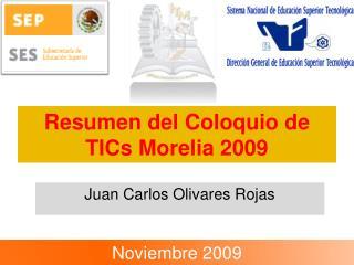 Resumen del Coloquio de TICs Morelia 2009