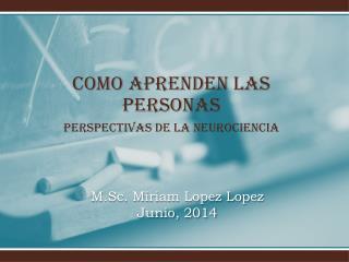 M.Sc. Miriam Lopez  Lopez Junio, 2014