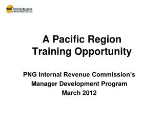 A Pacific Region  Training Opportunity