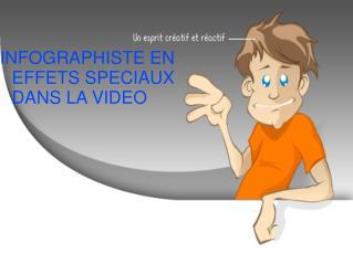 INFOGRAPHISTE EN EFFETS SPECIAUX DANS LA VIDEO