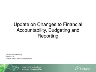 Update on Changes to Financial Accountability, Budgeting and Reporting