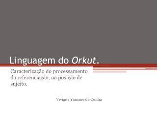 Linguagem do  Orkut .