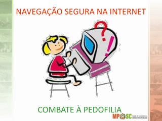 NAVEGAÇÃO SEGURA NA INTERNET