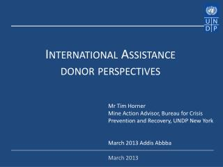 International Assistance donor perspectives
