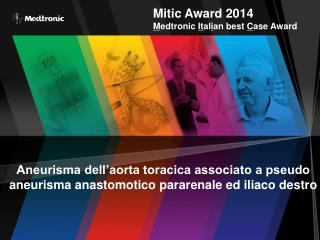 Mitic Award 2014 M edtronic  It al i an best  C ase Award