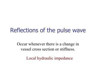 Reflections of the pulse wave