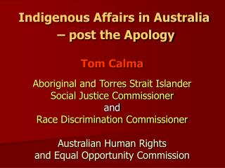 Indigenous Affairs in Australia   – post the Apology