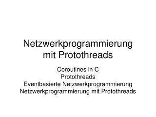Netzwerkprogrammierung  mit Protothreads