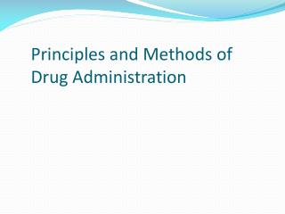 Principles and Methods of Drug Administration