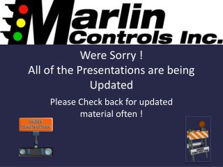 Were Sorry ! All of the Presentations are being Updated