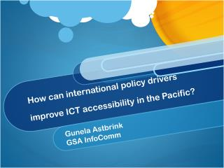 How can international policy drivers improve ICT accessibility in the Pacific?