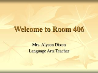 Welcome to Room 406