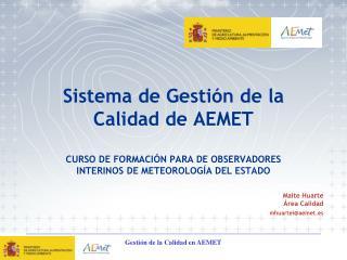 Maite Huarte Área Calidad mhuartei@aemet.es
