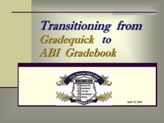 Transitioning  from  Gradequick    to    ABI  Gradebook