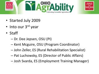Started July 2009 Into our 3 rd  year Staff Dr. Dee  Jepsen , OSU (PI)