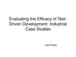 Evaluating the Efficacy of Test-Driven Development: Industrial Case Studies