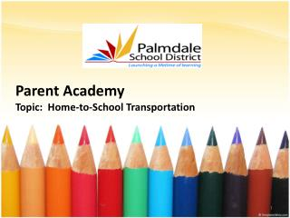 Parent Academy Topic:  Home-to-School Transportation