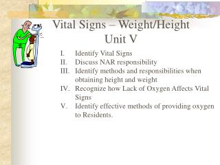 Vital Signs – Weight/Height Unit V