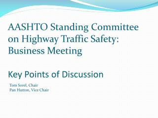 AASHTO Standing Committee on Highway Traffic Safety: Business Meeting Key Points of Discussion