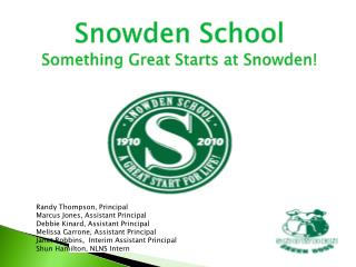 Snowden School Something Great Starts at Snowden!