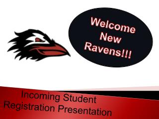 Incoming Student Registration Presentation