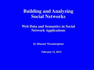 Building and Analyzing Social Networks Web Data and Semantics in Social Network Applications