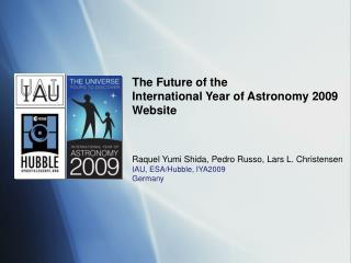 The Future of the  International Year of Astronomy 2009 Website