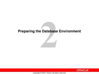 Preparing the Database Environment