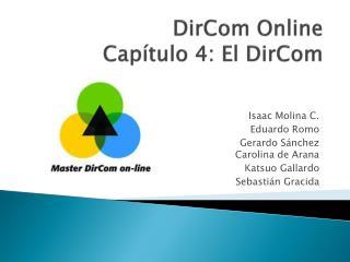 DirCom  Online Capítulo  4: El  DirCom