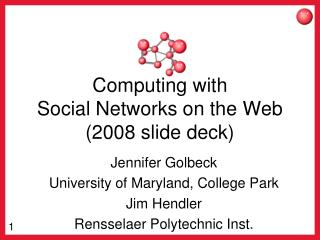 Computing with  Social Networks on the Web (2008 slide deck)