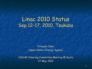 Linac 2010 Status Sep 12-17, 2010, Tsukuba
