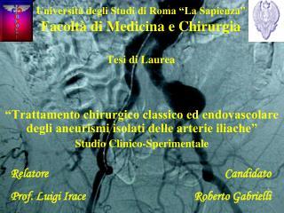 """Università degli Studi di Roma """"La Sapienza"""" Facoltà di Medicina e Chirurgia Tesi di Laurea"""