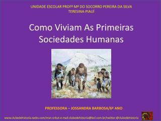 Como Viviam As Primeiras Sociedades Humanas