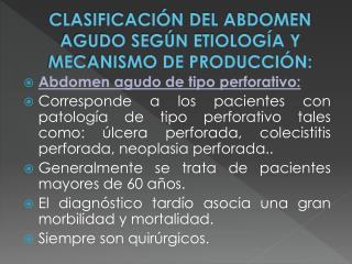 CLASIFICACIÓN DEL ABDOMEN AGUDO SEGÚN ETIOLOGÍA Y MECANISMO DE PRODUCCIÓN:
