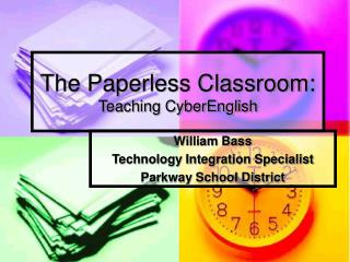 The Paperless Classroom: Teaching CyberEnglish