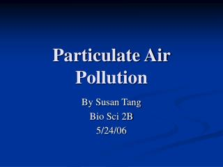 Particulate Air Pollution