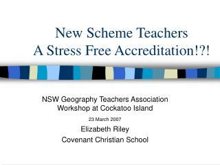 New Scheme Teachers  A Stress Free Accreditation!?!