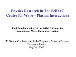 Physics Research in The SciDAC Center for Wave � Plasma Interactions