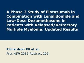 Richardson PG et  al. Proc ASH 2012; Abstract  202.