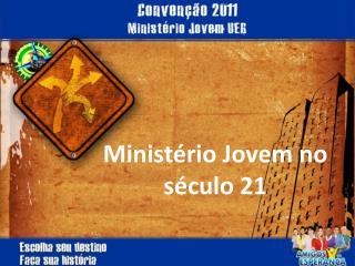 Minist�rio Jovem no s�culo 21