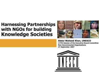 Harnessing Partnerships with NGOs for building Knowledge Societies