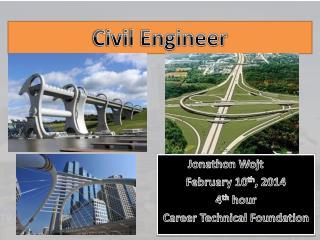 Jonathon Wojt February 10 th , 2014  4 th  hour  Career Technical Foundation