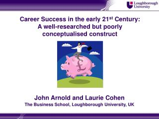 Career Success in the early 21st Century: A well-researched but poorly conceptualised construct
