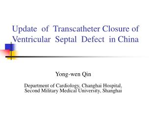 Update  of  Transcatheter Closure of Ventricular  Septal  Defect  in China