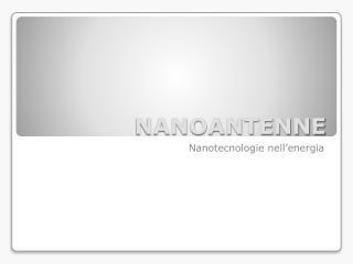 NANOANTENNE