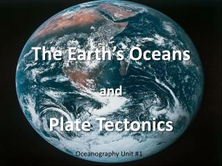 The  Earth's Oceans and Plate Tectonics