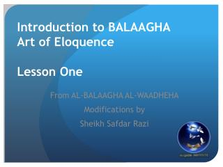 Introduction to BALAAGHA  Art of Eloquence Lesson One